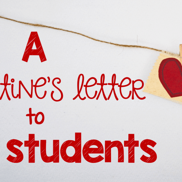 A Valentine's letter to my students