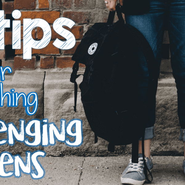 10 tips for teaching challenging teens