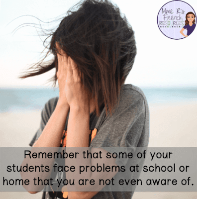 Remember that some of your students facep problems at school or home that you are not even aware of.