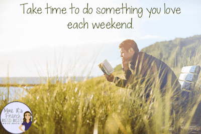 Take time to do something you love each weekend. Get your weekends back!