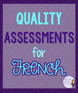Using assessments is an essential part of teaching, but it is important that we find meaningful ways to assess our French students.