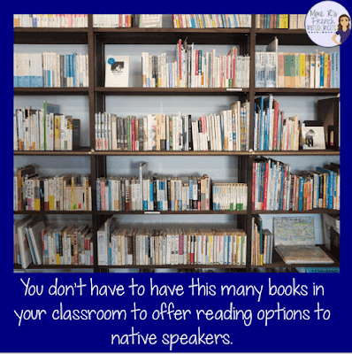You don't have to have a large classroom library to offer reading activities to native speakers.